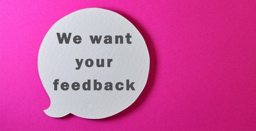 """Speech bubble with the word """"We want your feedback"""""""